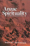 Anzac Spirituality: The First Aif Soldiers Speak Paperback