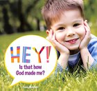 Hey! is That How God Made Me? (Hey! Series)