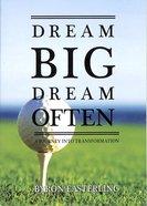 Dream Big, Dream Often Paperback