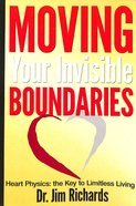 Moving Your Invisible Boundaries: Heart Physics Paperback