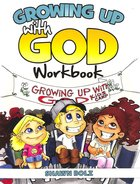 Growing Up With God (Workbook)