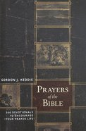 Prayers of the Bible: 365 Devotionals to Encourage 'Your Prayer Life' Paperback