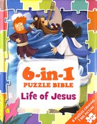 Life of Jesus (Six 25 Piece Puzzles) (Kids Puzzle Bibles Series) Padded Board Book
