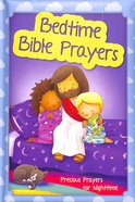 Bedtime Bible Prayers: Precious Prayers For Nighttime Padded Hardback