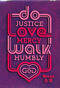 Magnet With a Message: Do Justice, Love Mercy, Walk Humbly..Micah 6:8 (Purple/pink)
