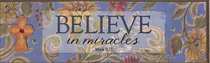 Plaque Simple Harmony: Believe in Miracles (Mark 9:23)