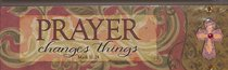 Plaque Simple Harmony: Prayer Changes Things (Mark 11:24)