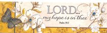 Plaque Simple Harmony: Lord, My Hope is in Thee (Psalm 39:7)