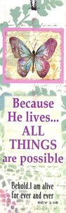 Tassel Bookmark: Because He Lives ... All Things Are Possible