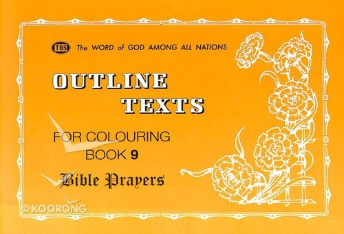 Bible Prayers Colouring Book (#09 in Outline Texts For Colouring Series)