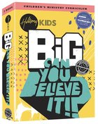 Can You Believe It!? (Hillsong Kids Big Curriculum Series) Pack