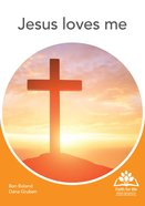Jesus Loves Me (Faith For Life Series) Paperback