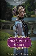 Miss Serena's Secret (#02 in Regency Brides: A Promise Of Hope Series)