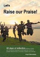 Let's Raise Our Praise Paperback