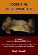 Essential Bible Insights: A Study of Manners & Customs of Bible Times