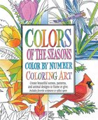 Colors of the Seasons Color By Number Coloring Art (Adult Coloring Books Series) Paperback