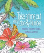 Take a Time Out and Color By Number: Relaxing Patterns, Florals, Animals & Verses (Adult Coloring Books Series) Paperback