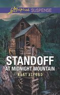 Standoff At Midnight Mountain (Love Inspired Suspense Series) Mass Market
