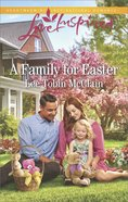 A Family For Easter (Love Inspired Series) Mass Market