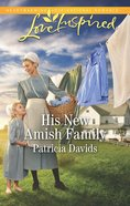 His New Amish Family (The Amish Bachelors) (Love Inspired Series)