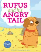 Rufus and His Angry Tail (Frolic Series) Hardback