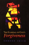 The Scandal of God's Forgiveness Paperback