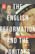 The English Reformation and the Puritans Paperback