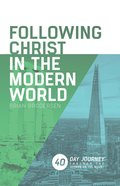Following Christ in the Modern World Paperback