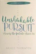 Unshakable Pursuit: A 30-Day Devotional