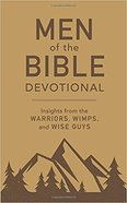 Men of the Bible Devotional: Insights From the Warriors, Wimps, and Wise Guys Paperback