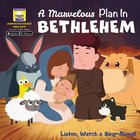 A Marvelous Plan in Bethlehem - It's a Story, a Song and a Video All in One (Downloadable App) (My First Video Book Series) Board Book