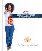 Digestive System & Metabolism (#04 in Wonders Of The Human Body Series) Hardback