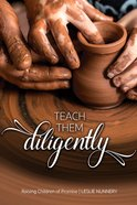 Teach Them Diligently: A Parenting Mandate With a Promise