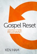 Gospel Reset: Salvation Made Relevant Hardback