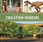 Journey Through the Creation Museum Hardback