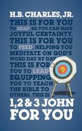 1, 2 & 3 John For You: The Joyful Confidence of Knowing Jesus (God's Word For You Series) Paperback
