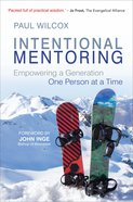 Intentional Mentoring: Empowering a Generation One Person At a Time Paperback