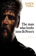 The Man Who Broke Into St Peters Paperback