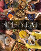 Simply Eat: Everyday Stories of Friendship, Food & Faith