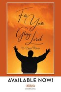 For Your Glory Lord Paperback