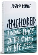 Anchored: Finding Peace in the Storms of Life - a 28-Day Devotional