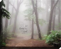 Canvas Wall Art: Be Still and Know That I Am God... Forest