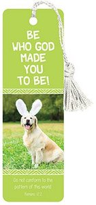Tassel Bookmark: Be Who God Made You to Be!