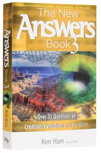 Over 35 Questions on Creation/Evolution and the Bible (#03 in New Answers Book Series)