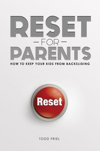 Reset For Parents: How to Keep Your Kid From Backsliding