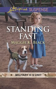 Standing Fast (Military K-9 Unit #04) (Love Inspired Suspense Series)