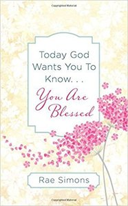 Today God Wants You to Know....You Are Blessed
