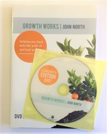 Growth Works: Helping You Back Onto the Path of Spiritual Growth (Leaders Edition Dvd)