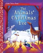 The Animals' Christmas Eve (Little Golden Book Series) Hardback