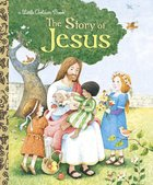 The Story of Jesus (Little Golden Book Series) Hardback